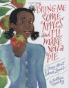 Bring Me Some Apples and I'll Make You a Pie: A Story About Edna Lewis - Robbin Gourley