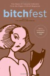 BITCHfest: Ten Years of Cultural Criticism from the Pages of Bitch Magazine -