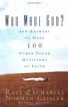 Who Made God?: And Answers to Over 100 Other Tough Questions of Faith - Ravi Zacharias, Norman L. Geisler