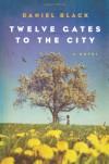Twelve Gates to the City - Daniel Black