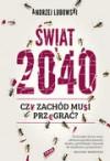 Świat 2040. Czy Zachód musi przegrać? - Andrzej Lubowski