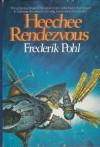 Heechee Rendezvous - Frederik Pohl
