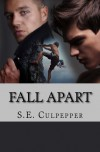 Fall Apart (Liaisons #4) - S.E. Culpepper