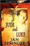 Outlaw Lovers: Jude and Luke - Jan Springer