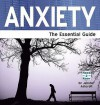 Anxiety: The Essential Guide. Jennifer J. Ashcroft - Jennifer J. Ashcroft