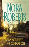 A Matter of Choice - Nora Roberts