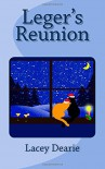 Leger's Reunion (The Leger Cat Sleuth Christmas Trilogy) (Volume 1) - Lacey Dearie