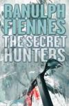 Secret Hunters - Ranulph Fiennes