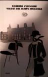 Viaggi del tempo immobile - Roberto Vecchioni