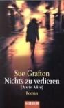 Nichts zu verlieren [A wie Alibi] - Sue Grafton