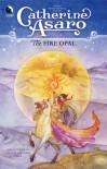 The Fire Opal - Catherine Asaro
