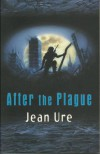 After The Plague - Jean Ure