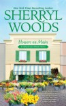 Flowers On Main - Sherryl Woods