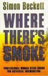 Where There's Smoke - Simon Beckett