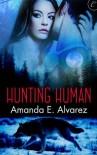 Hunting Human  - Amanda E. Alvarez