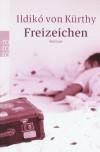 Freizeichen - Ildikó von Kürthy