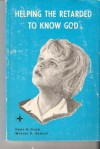 Helping The Retarded To Know God - H.R. Hahn, W.H. Raasch