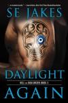 Daylight Again - SE Jakes