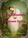 The Adventure of Princess Sylvia : Romantic Novel (Annotated) - Mrs. C. N. Williamson