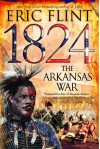 1824: The Arkansas War - Eric Flint