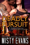 Deadly Pursuit (A SCVC Taskforce Romantic Suspense) - Misty Evans