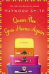 Queen Bee Goes Home Again - Haywood Smith