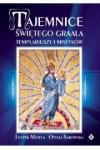 Tajemnice Świętego Graala templariuszy i mistyków - Leszek Matela;Otylia Sakowska