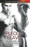 Pledge Slave - Evangeline Anderson