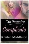 Un Incontro Complicato - K.l. Middleton, Alice Arcoleo