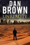 Unreality - Dan Brown