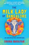 The Milk Lady of Bangalore: An Unexpected Adventure - Shoba Narayan
