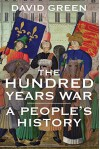 The Hundred Years War: A People's History - Dr. David Green
