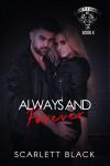 Always & Forever (Battle Born MC #4) - Scarlett Black