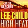 High Heat: A Jack Reacher Novella - Lee Child, Dick Hill, Random House Audio