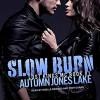 Slow Burn - Autumn Jones Lake
