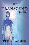 The Transcend: Book I - Peter J Maher