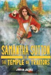 Samantha Sutton and the Temple of Traitors - Jordan Jacobs