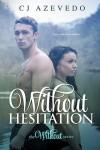 Without Hesitation - C.J. Azevedo