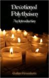 Devotional Polytheism: An Introduction - Galina Krasskova