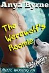 The Werewolf's Roomie - Anya Byrne