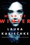 [ MIND OF WINTER By Kasischke, Laura ( Author ) Hardcover Mar-25-2014 - Laura Kasischke