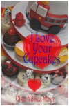 I Love Your Cupcakes - Olga  Núñez Miret