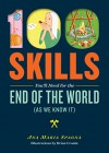 100 Skills You'll Need for the End of the World (as We Know It) - Ana Maria Spagna