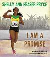 I Am a Promise - Shelley Ann Fraser Pryce