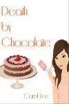 Death by Chocolate - Carol Lee