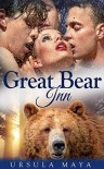Great Bear Inn: Lust of the Alpha (Alpha Werebears BDSM Book 1) - Ursula Maya