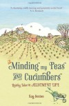 Minding My Peas and Cucumbers: Quirky Tales of Allotment Life - Kay Sexton
