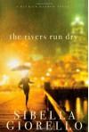 The Rivers Run Dry - Sibella Giorello