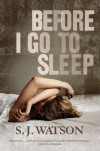 Before I Go To Sleep - S.J.Watson