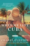When We Left Cuba - Chanel Cleeton